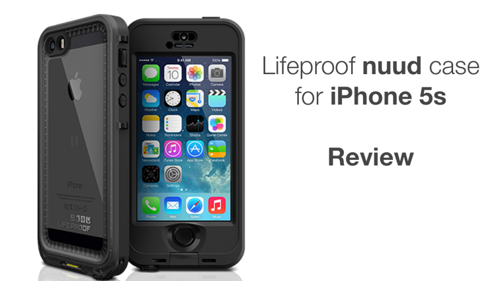 lifeproof-nuud-iphone-5s-review